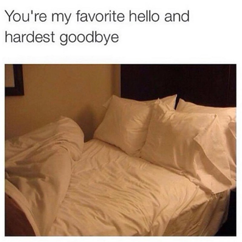 Funny meme about not being able to quit your bed.