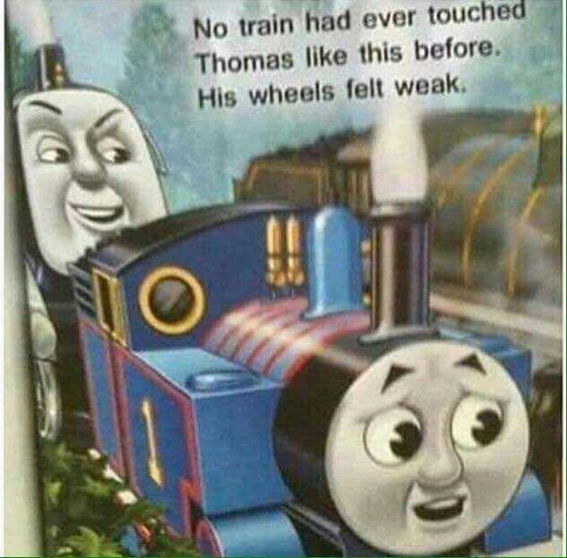 Funny meme about sexual page of Thomas the Tank Engine.