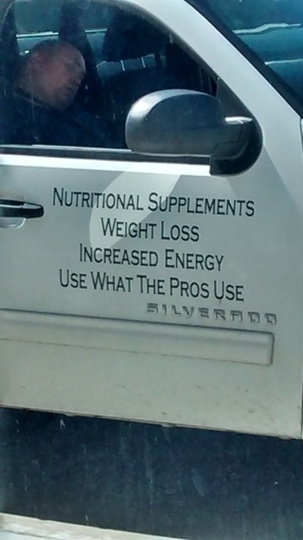 work meme - Vehicle door - NUTRITIONAL SUPPLEMENTS WEIGHT LOSS INCREASED ENERGY USE WHAT THE PROSS USE 51LVERAB