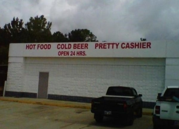 work meme - Motor vehicle - HOT FOOD PRETTY CASHIER COLD BEER OPEN 24 HRS.