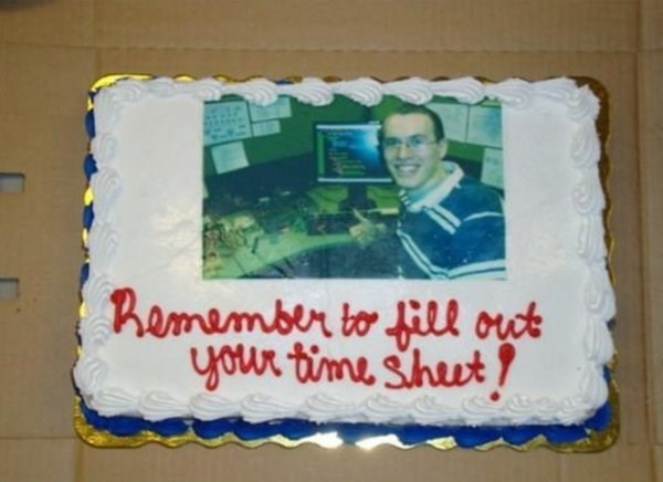 work meme - Cake decorating supply - Ramember to il orct your time shut