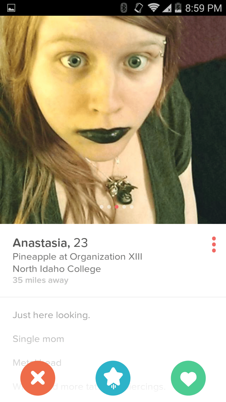 Face - A8:59 PM Anastasia, 23 Pineapple at Organization XIII North Idaho College 35 miles away Just here looking. Single mom Met ad X dmore tat ercings.