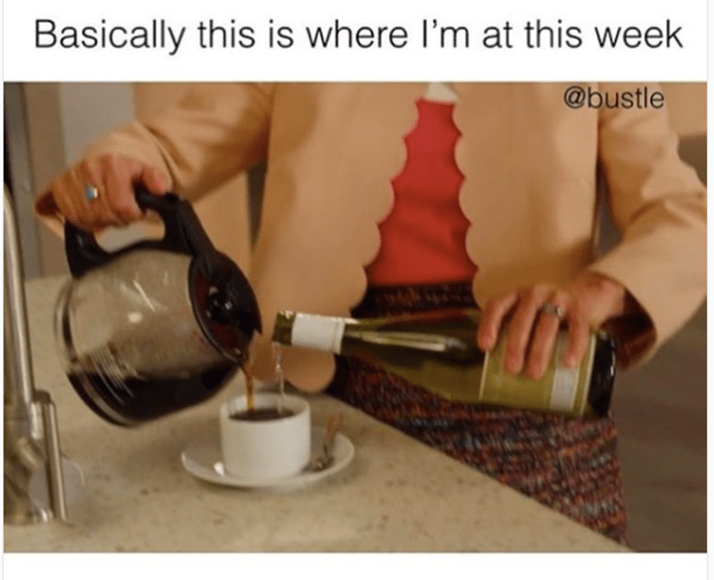 Funny meme about mixing wine with coffee this week.