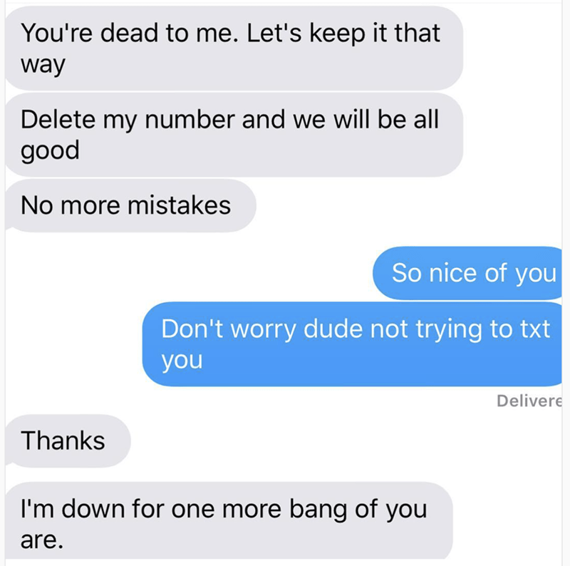 Meme of a funny DM of a guy who tells girl she is dead to him, etc, then offers one last bang.
