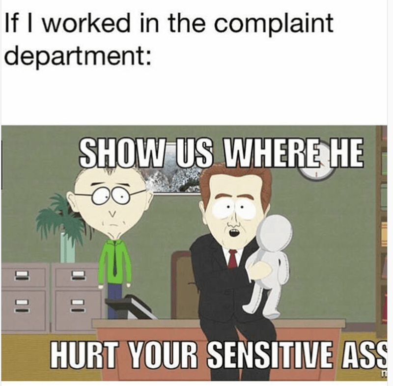 Funny meme if i worked at a complaint department.