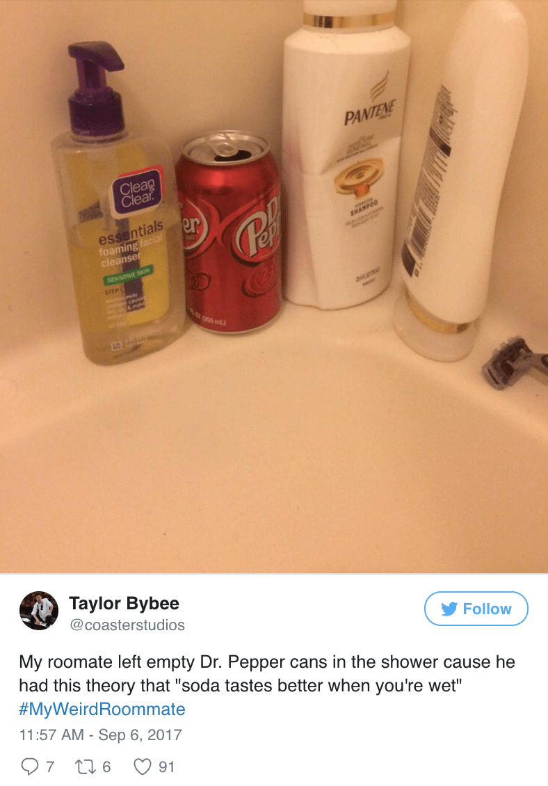 """Product - PANTENE Clear Clear essentials foaming facial cleanser er SHAMPOO SENSTVE SN STEP r ss mil) Тaylor Bybee @coasterstudios My roomate left empty Dr. Pepper cans in the shower cause he had this theory that """"soda tastes better when you're wet"""" llow #MyWeirdRoommate 11:57 AM - Sep 6, 2017 7 t6 91"""