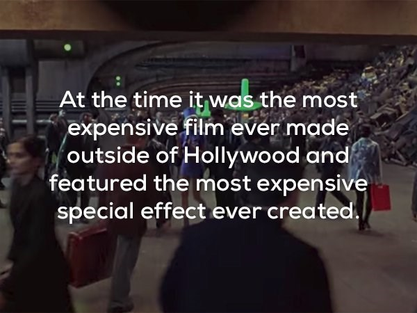 Text - At the time it was the most expensive film ever made outside of Hollywood and featured the most expensive special effect ever created.