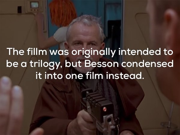 Facial hair - The fillm was originally intended to be a trilogy,but Besson condensed it into one film instead.