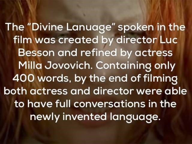 """Text - The """"Divine Lanuage"""" spoken in the film was created by director Luc Besson and refined by actress Milla Jovovich. Containing only 400 words, by the end of filming both actress and director were able to have full conversations in the newly invented language."""