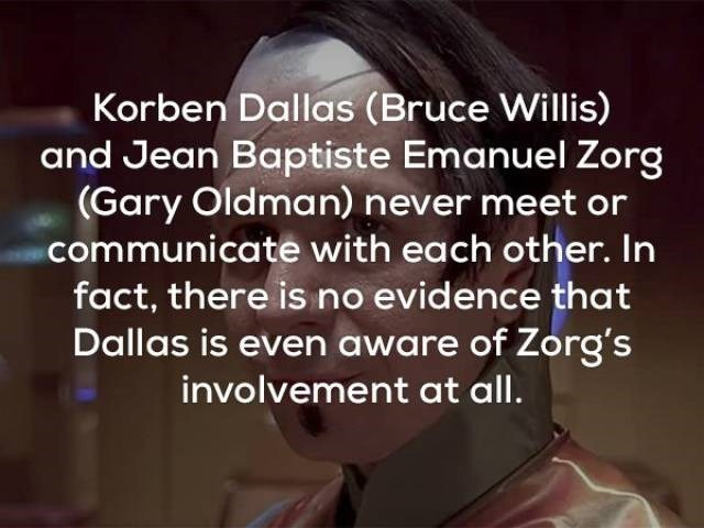 Text - Korben Dallas (Bruce Willis) and Jean Baptiste Emanuel Zorg (Gary Oldman) never meet or communicate with each other. In fact, there is no evidence that Dallas is even aware of Zorg's involvement at all.
