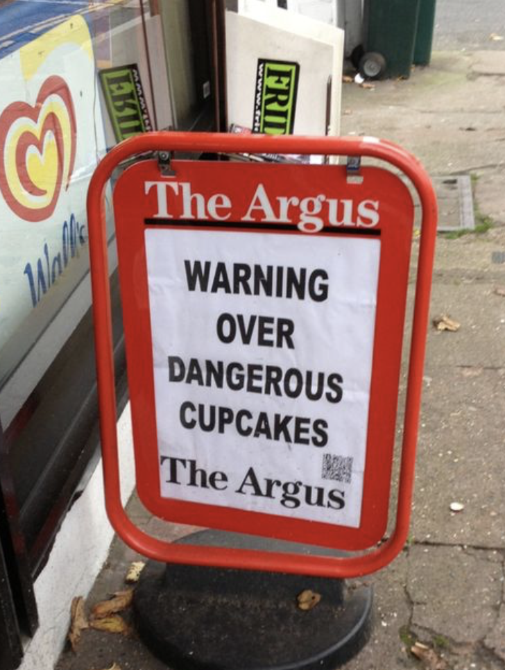 funny headline - Signage - The Argus WARNING OVER DANGEROUS CUPCAKES The Argus FRIL ww.tri