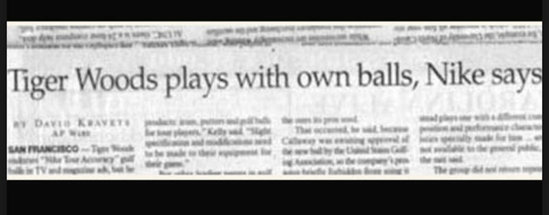funny headline - Text - Tiger Woods plays with own balls, Nike says Y DAVID KRAVETS AP W e The SAN FRANCISC0-Ty Vnd The