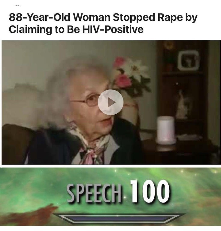 Dank meme of a 100 speech score for 88 year old woman who stopped rape by claiming to be HIV positive.