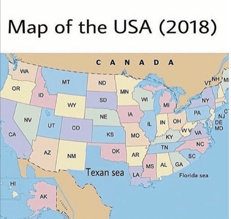 Dank meme of USA 2018 Map of Texan sea and Florida Sea where the states used to be.