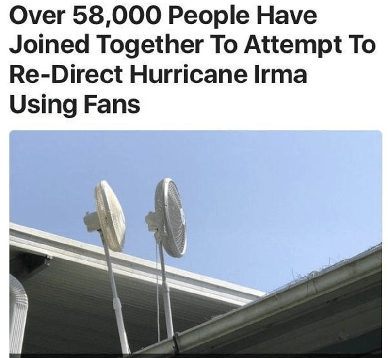 funny meme of people putting fans on their roof to redirect the hurricane