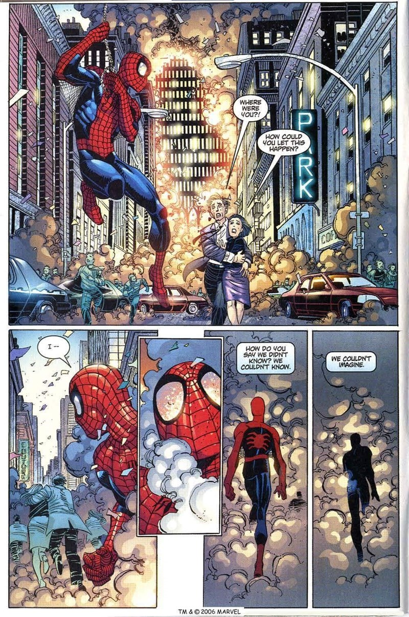 Spider-man - WHERE WERE 4Ou?! P HOW COULD YOU LET THIS HAPPEN? R K I HOW DO YOu SAY WE DIDNT KNOW? WE COULDN'T KNOW WE COULDN'T IMAGINE TM &© 2006 MARVEL