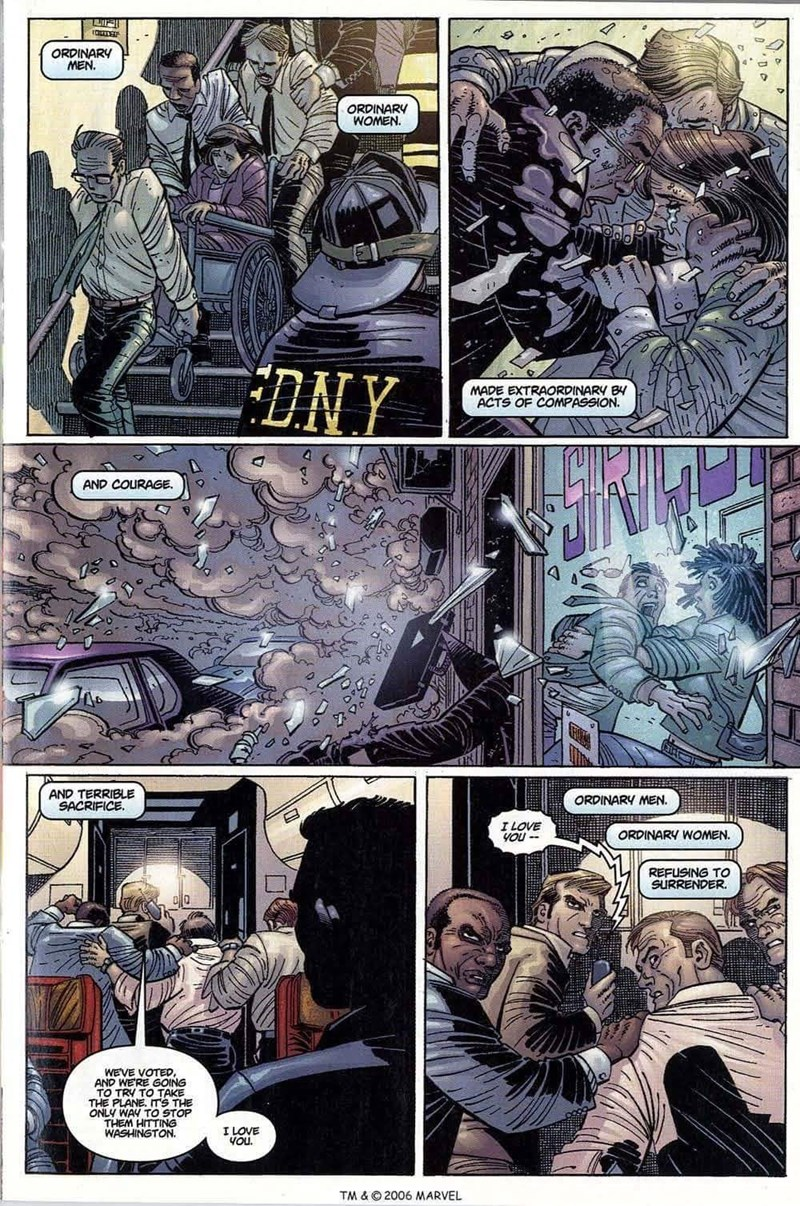 Comics - ORDINARY MEN. ORDINARY WOMEN DNY MADE EXTRAORDINARY B ACTS OF COMPASSION. AND COURAGE AND TERRIBLE SACRIFICE ORDINARY MEN. I LOVE ORDINARY WOMEN. REFUSING TO SURRENDER WEVE VOTED, AND WERE GOING THE PLANE. ITS THE ONLY WAY TO STOP THEM HITTING WASHINGTON I LOVE YOu TM & © 2006 MARVEL