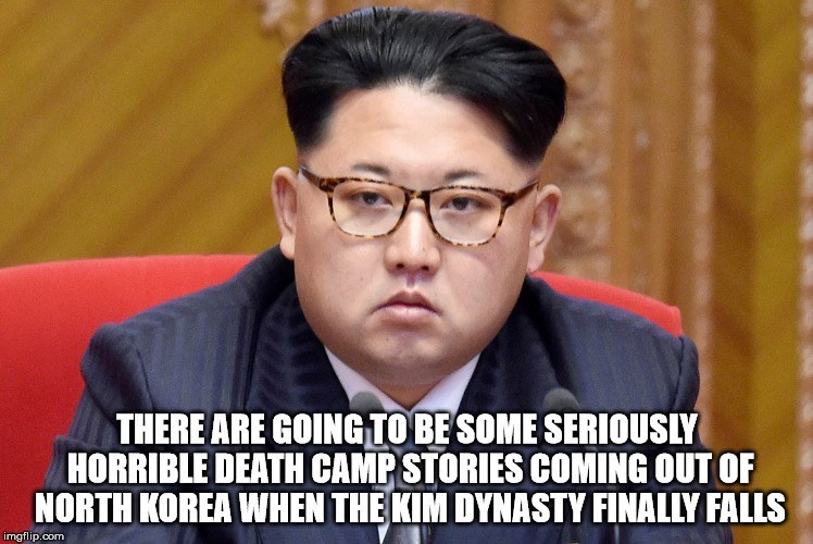 Forehead - THERE ARE GOING TO BE SOME SERIOUSLY HORRIBLE DEATH CAMP STORIES COMING OUT OF NORTH KOREA WHEN THE KIM DYNASTY FINALLY FALLS imgflip.com