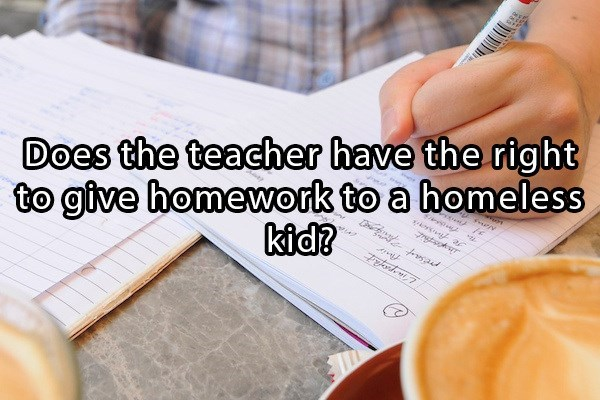 Philosophy meme asking if a teacher has the right to give homework to a homeless kids