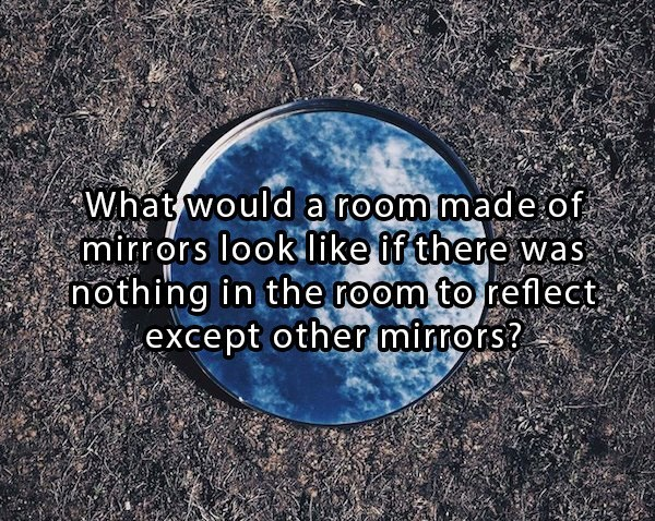 philosophical meme asking about a room made of mirrors