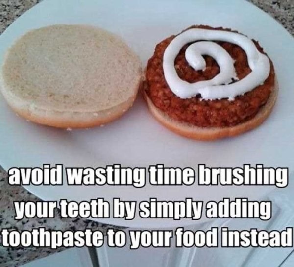 Food - avoid wasting time brushing your teeth by simply adding toothpaste to your food instead