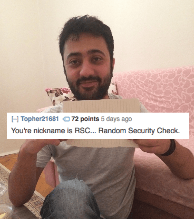 Arm - H Topher2168172 points 5 days ago You're nickname is RSC... Random Security Check ALA