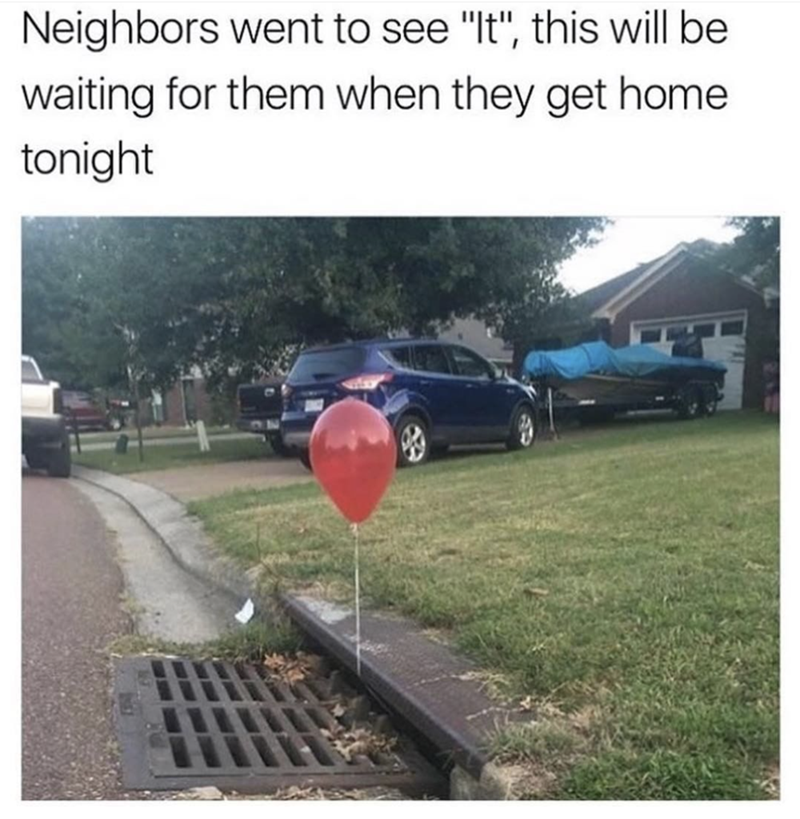"""Transport - Neighbors went to see """"It"""", this will be waiting for them when they get home tonight"""
