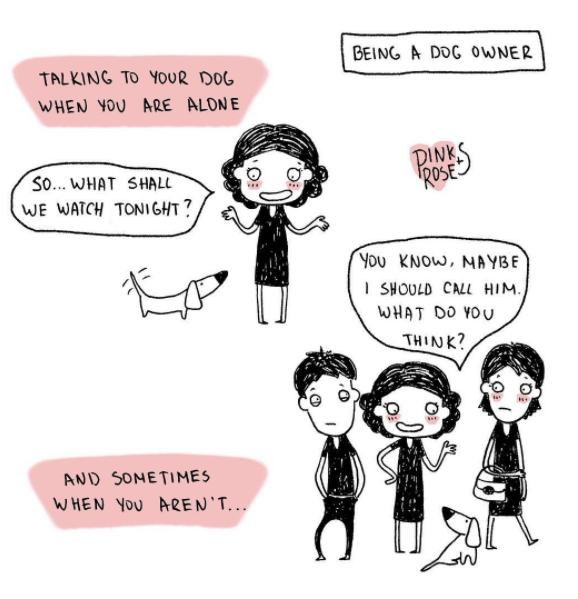 funny webcomic of owning a dog and talking to them when no one is around, and also when lots of folks are around.