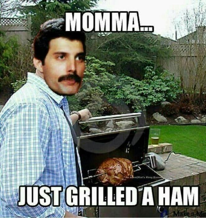 Outdoor grill - MOMMA. Kat's Kory Korm JUST GRILLED A HAM Make a Mle