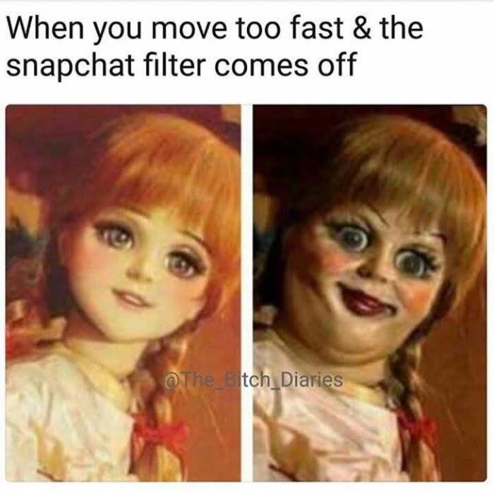 Funny meme about looking horrible when the snapchat filter comes off.