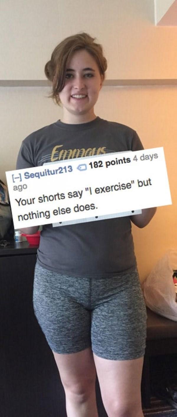 """Shoulder - Enars 182 points 4 days H Sequitur213 ago Your shorts say """"I exercise"""" but nothing else does."""
