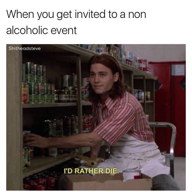 Funny meme about being invited to a non-alcoholic event.