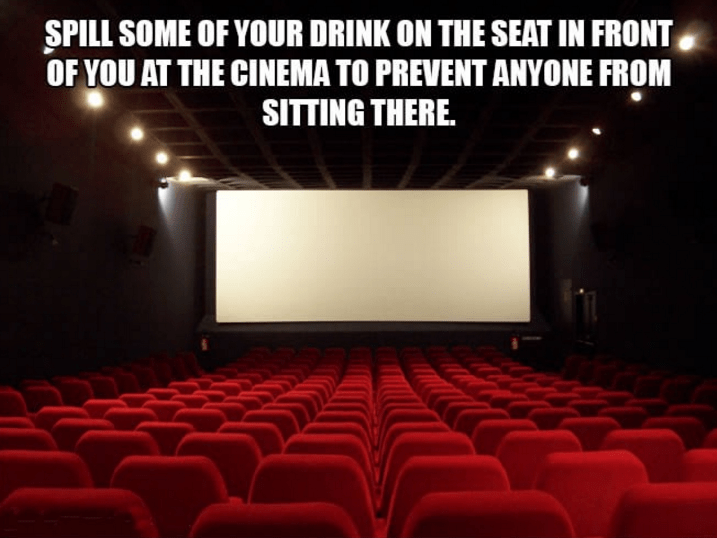 Projection screen - SPILL SOME OF YOUR DRINK ON THE SEAT IN FRONT OF YOU AT THE CINEMA TO PREVENT ANYONE FROM SITTING THERE.