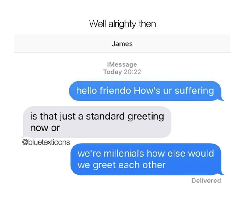 Funny DM meme about millennials greeting each other.