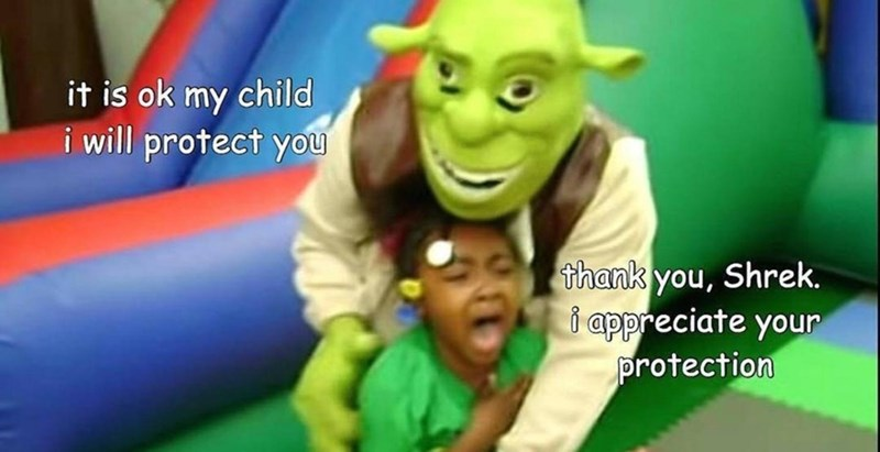 dank meme - Animated cartoon - it is ok my child i will protect you thank you, Shrek. i appreciate your protection