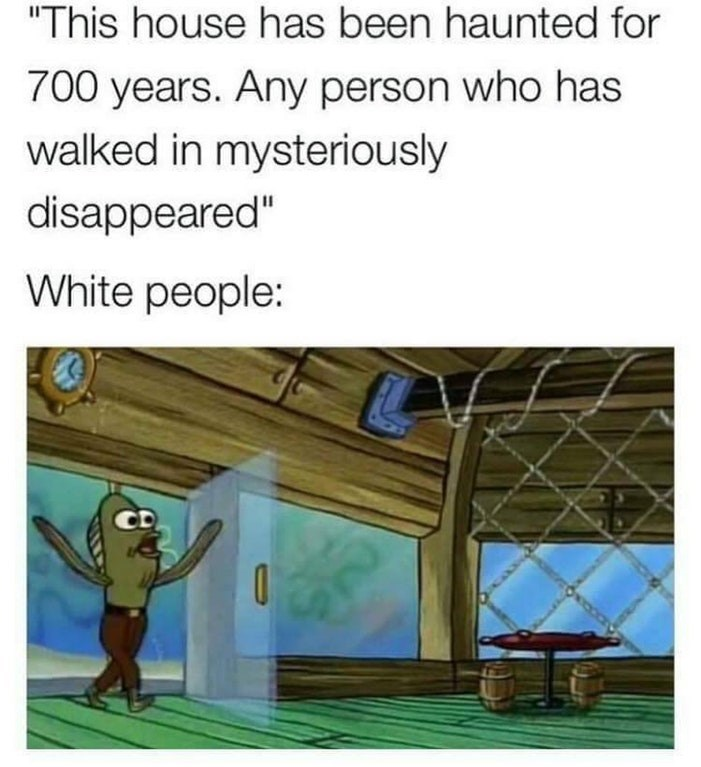Funny meme about white people doing stupid things, spongebob squarepants screenshot.