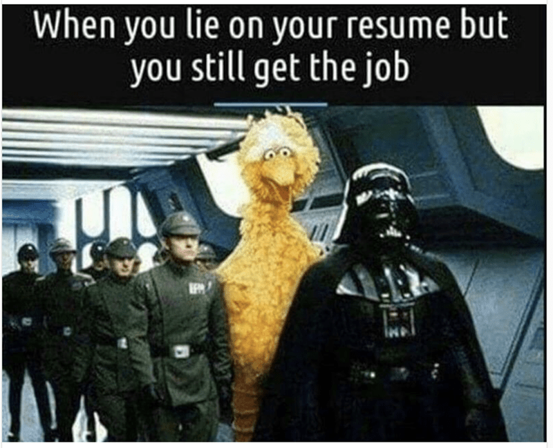 Weekend meme about getting a job you're not fit for with pic of Big Bird with Darth Vader