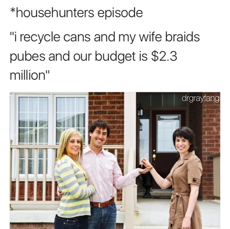 funny meme about house hunters.