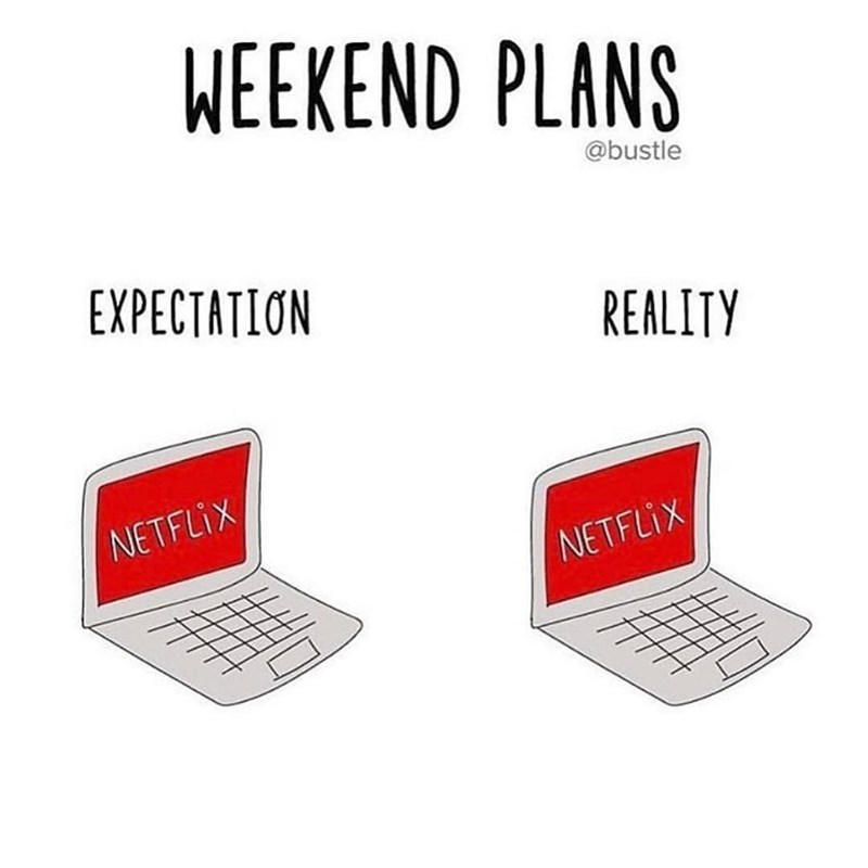Funny meme about weekend plans being netflix.