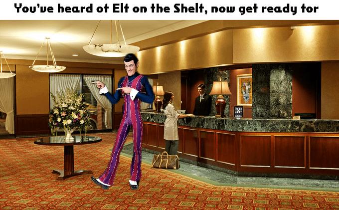 Room - You'ue heard ot Elt on the Shelt, now get ready tor