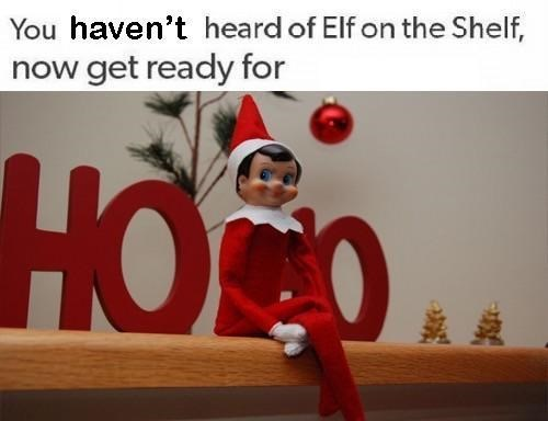 Christmas eve - You haven't heard of Elf on the Shelf, now get ready for НО о