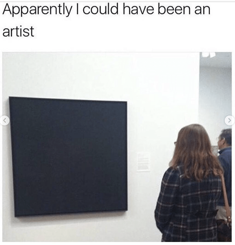 dank meme about modern art being too simple with picture of blank black canvas hanging in an art gallery