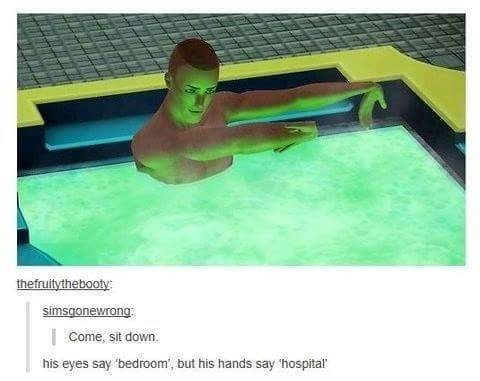 Recreation - thefruitythebooty simsgonewrong Come, sit down. his eyes say 'bedroom, but his hands say 'hospital