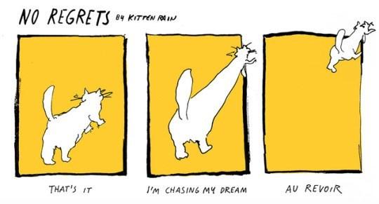 Cartoon - NO REGRETS KTr B4 THAT'S IT AU REVOIR IM CHASING MY DREAM
