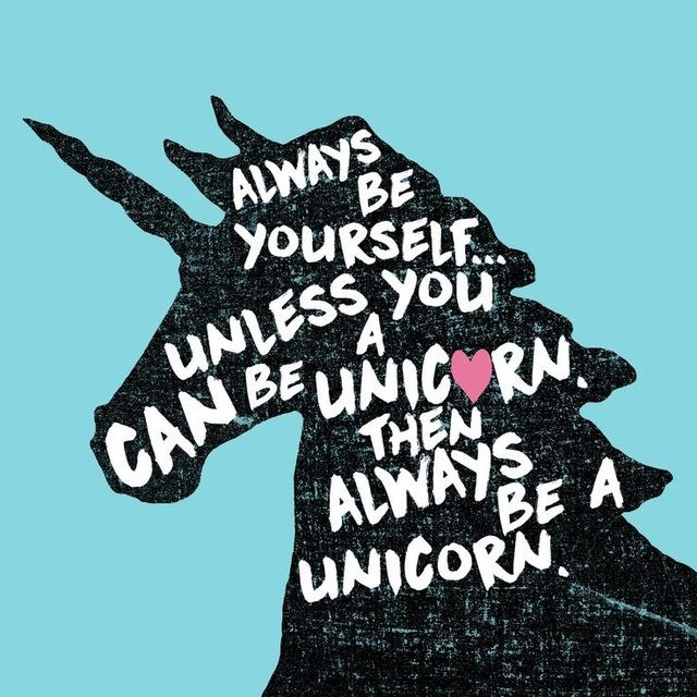 concrete poetry meme of always be yourself unless you can be a unicorn