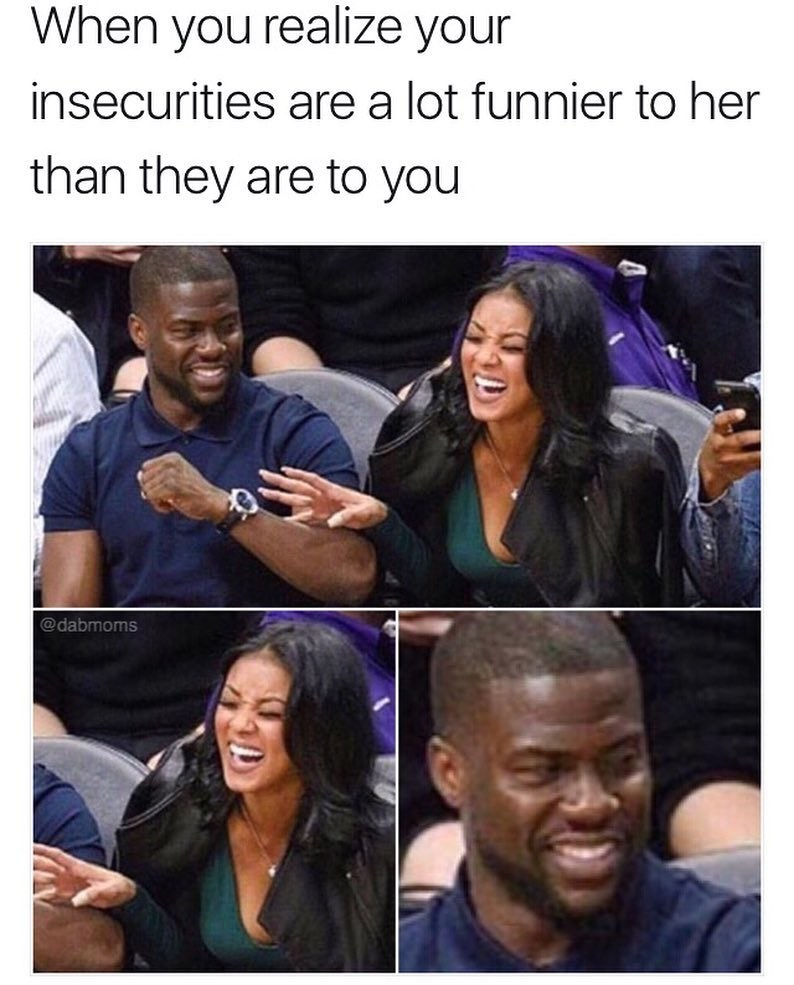 Funny meme about your significant other laughing at your insecurities, photo of Kevin Hart lookin uncomfortable while his wife laughs.