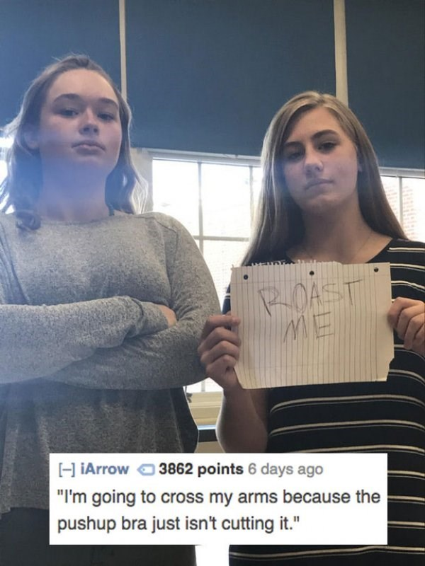 """Blond - POAST ME iArrow 3862 points 6 days ago """"I'm going to cross my arms because the pushup bra just isn't cutting it."""""""