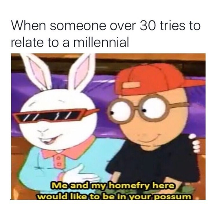 Funny meme about trying to relate to millennials and using the wrong words.
