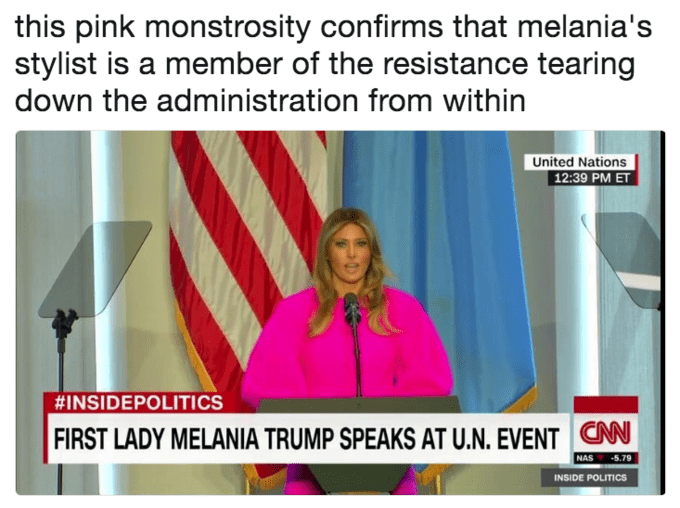 this pink monstrosity confirms that melania's stylist is a member of the resistance tearing down the administration from within United Nations 12:39 PM ET #INSIDEPOLITICS FIRST LADY MELANIA TRUMP SPEAKS AT U.N. EVENTC NAS -5.79 INSIDE POLITICS