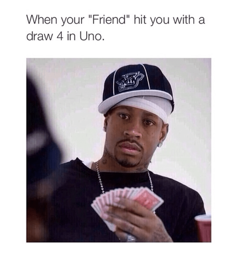 Shocked at friend giving you draw 4 in Uno meme